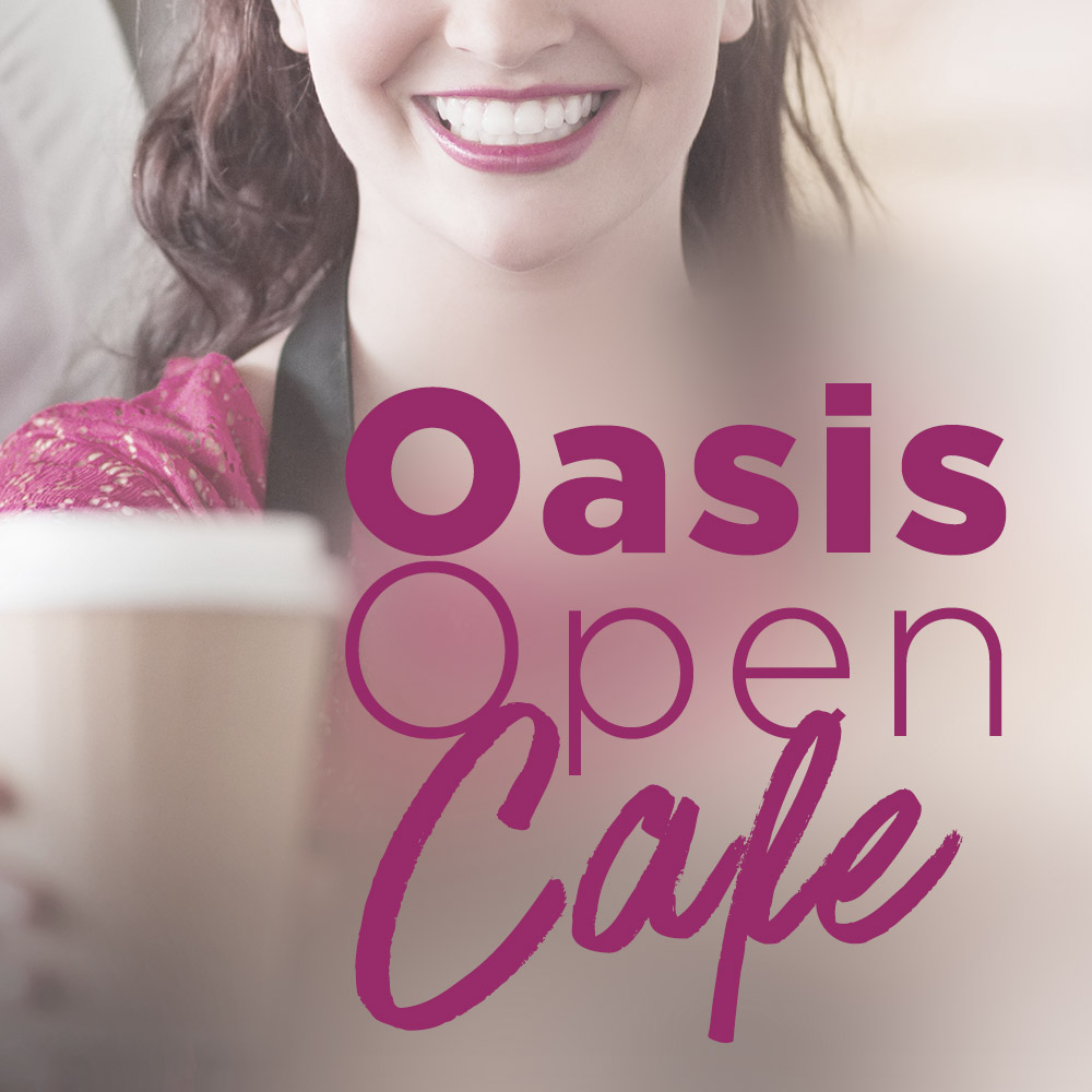 oasis open cafe women's gathering | grace church of fredericksburg